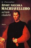 Život Niccola Machiavelliho - G. Prezzolini