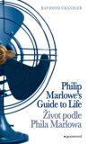 Život podle Phila Marlowa / Philip Marlowe´s Guide to Life - Raymond Chandler