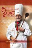 Život s chuťou - Gustáv Murín, ...