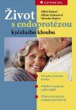 Život s endoprotézou kyčelního kloubu - Miloš Matouš, ...