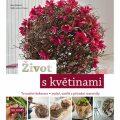 Život s květinami - Trvanlivé dekorace * suché, umělé a přírodní materiály - Klaus Wagener, ...