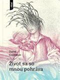 Život sa so mnou pohráva - David Grossman, Ján Lebiš