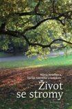 Život se stromy - Marie Hrušková, ...
