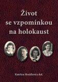 Život se vzpomínkou na holokaust - Kateřina Horáčková