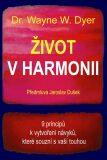 Život v harmonii - Wayne W. Dyer