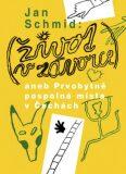 ŽIVOT V ZÁVORCE aneb Prvobytně pospolná místa v Čechách - Jan Schmid