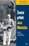 Životní příběh Jana Mikoláška - Martin Šulc, Ivana Šulcová