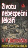 Životu nebezpeční lékaři - Václav P. Borovička