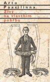 Živý na vlastním pohřbu - Arto Paasilinna