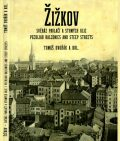Žižkov, svéráz pavlačí a strmých ulic / Peculiar Balconies and Steep Streets - Tomáš Dvořák