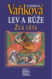 Lev a růže Zlá léta - Ludmila Vaňková