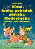 Zlatá kniha pohádek skřítka Medovníčka - Jan Lebeda