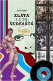 Zlatá léta šedesátá - Juraj Šebo