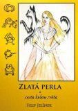 Zlatá perla a cesta kolem světa - Jelínek Filip