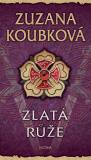 Zlatá růže - Zuzana Koubková
