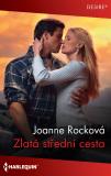 Zlatá střední cesta - Joanne Rocková