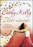 Zlaté náměstí - Cathy Kelly