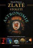 Zlaté století astronomie - Zdeněk Pokorný