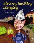 Zločiny kacířky Klotyldy - Zdenka Kmuníčková