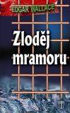 Zloděj mramoru - Edgar Wallace