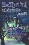 Zloděj stínů a jiné povídky pro děti - Jacqueline Wilsonová, ...