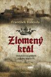 Zlomený král - František Kalenda