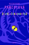 Žluté oči krokodýlů - Katherine Pancolová