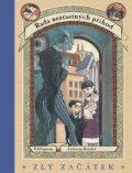 Řada nešťastných příhod 1 - Zlý začátek - Lemony Snicket