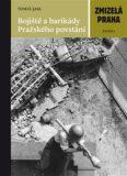 Bojiště a barikády Pražského povstání - Tomáš Jakl