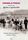 Zmizelá Praha-Sporty a sportoviště - Zdeněk Míka