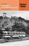 Trolejbusy a trolejbusové tratě 2 - Jan Arazim