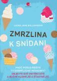 Zmrzlina k snídani - Laura Jane Williamsová
