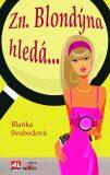 Zn. Blondýna hledá ... - Blanka Svobodová