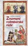 Znamení rožmberské růže - Vlastimil Vondruška