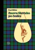 Znovu Skotsko po česku - Campbell Stuart, Paul Millar