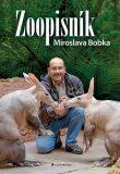 Zoopisník Miroslava Bobka - Zápisky ředitele pražské zoo - Miroslav Bobek