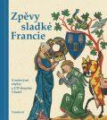 Zpěvy sladké Francie - Josef Krček