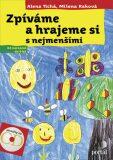 Zpíváme a hrajeme si s nejmenšími +CD - Alena Tichá, Milena Raková
