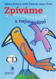 Zpíváme a nasloucháme hudbě s nejmenšími + CD - Ljuba Štíplová, ...