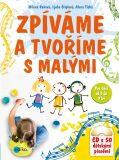 Zpíváme a tvoříme s malými - Ljuba Štíplová, ...