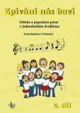 Zpívání nás baví 2 - Dětské a populární písně v jednoduchém dvojhlasu + CD - Iveta Kateřina I. Poslední
