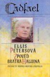 Zpověď bratra Haluina - Ellis Petersová