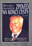 Zpověď na konci cesty - Jan Hůla, Miroslav Horníček