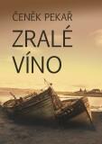 Zralé víno - Čeněk Pekař