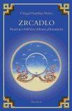 Zrcadlo: Poučení o bdělém vědomí přítomnosti - Čhögjal Namkhai Norbu