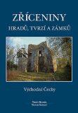 Zříceniny hradů, tvrzí a zámků - Východní Čechy - Tomáš Durdík, ...