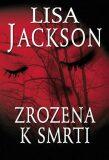 Zrozena k smrti - Lisa Jackson