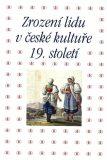 Zrození lidu v české kultuře 19. století - Pavla Machalíková, ...