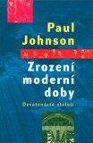 Zrození moderní doby - Paul Johnson