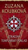 Ztracený templářský poklad - Zuzana Koubková